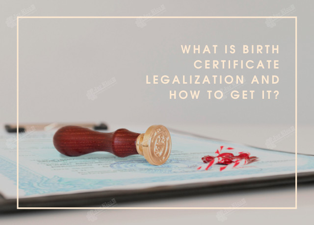What is birth certificate legalization and how to get it?