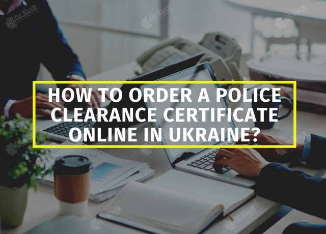 How to order a police clearance certificate online in Ukraine?